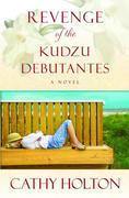 Revenge of the Kudzu Debutantes: A Novel