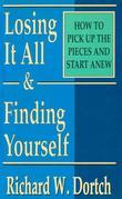 Losing It All & Finding Yourself: How to Pick Up the Pieces and Start Anew