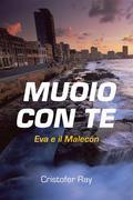 Muoio Con Te - Eva E Il Malecón