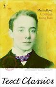 A Difficult Young Man: Text Classics