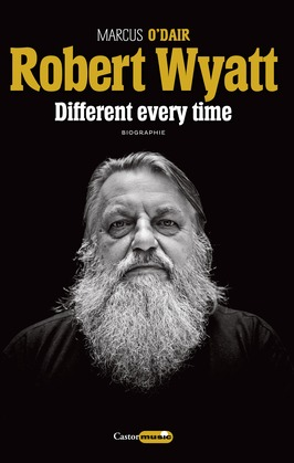 Robert Wyatt : Different every time