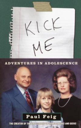 Kick Me: Adventures in Adolescence
