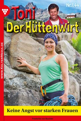 Toni der Hüttenwirt 144 - Heimatroman