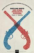 Duelling Idiots and Other Probability Puzzlers
