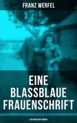 Eine blassblaue Frauenschrift (Historischer Roman)