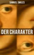 Der Charakter (Vollständige deutsche Ausgabe)