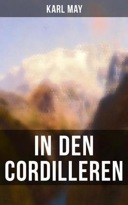 In den Cordilleren (Vollständige Ausgabe)