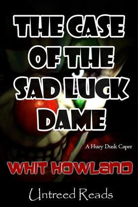 The Case of the Sad Luck Dame