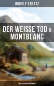 Der weiße Tod & Montblanc: Zwei fesselnde Bergromane