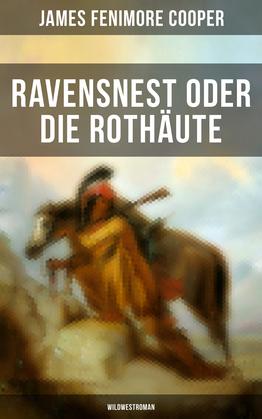 Ravensnest oder die Rothäute (Wildwestroman)
