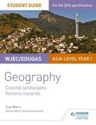WJEC/Eduqas AS/A-level Geography Student Guide 2: Coastal Landscapes; Tectonic Hazards