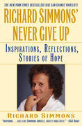 Richard Simmons' Never Give Up: Inspiration, Reflections, Stories of Hope