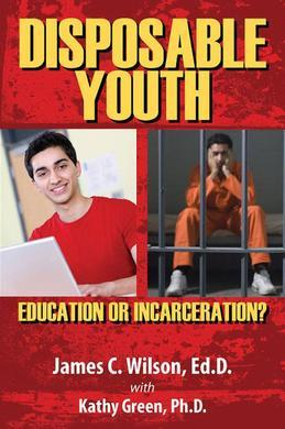 Disposable Youth: Education or Incarceration?