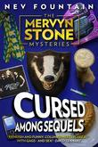 Cursed Among Sequels (The Mervyn Stone Mysteries, #3)