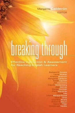 Breaking Through: Effective Instruction & Assessment for Reaching English Learners