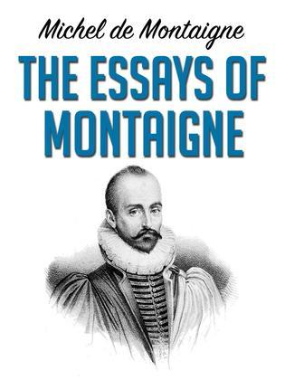The Essays of Montaigne