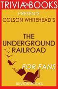 The Underground Railroad by Colson Whitehead (Book Trivia)