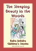 SLEEPING BEAUTY IN THE WOODS - A Classic Fairy Tale