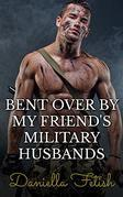 Bent Over By My Friend's Military Husbands: BBW MMMMF Cheating Erotica