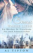Schnees Wahre Liebe: Ein Märchen für Erwachsene frei nach Schneewittchen