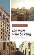 The Man Who Would be King