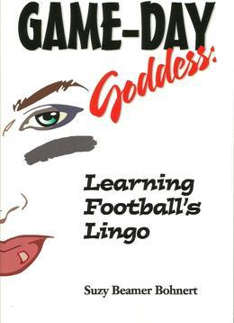 Game-Day Goddess:  Learning Football's Lingo (Game-Day Goddess Sports Series)