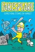 Fakespeare: Something Stinks in Hamlet