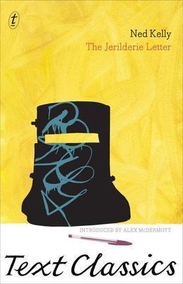 The Jerilderie Letter: Text Classics