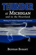 Thunder at Michigan and in the Heartland: Working for Student Empowerment and Action