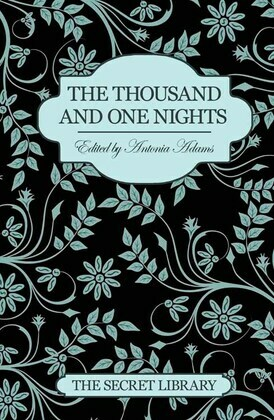The Thousand and One Nights: The Secret Library
