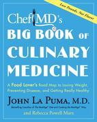 ChefMD's Big Book of Culinary Medicine: A Food Lover's Road Map to Losing Weight, Preventing Disease, and Getting Really Healthy