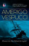 AMERIGO VESPUCCI – Discover the Man Behind the Legend