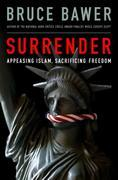 Surrender: Appeasing Islam, Sacrificing Freedom