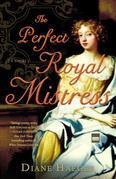 The Perfect Royal Mistress: A Novel