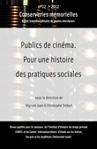 # 12 | 2012 - Publics de cinma. Pour une histoire des pratiques sociales - Conserveries Mmorielles
