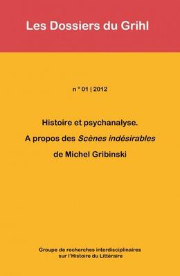 2012-01 | 2012 - Histoire et psychanalyse. A propos des Scènes indésirables de Michel Gribinski - Grihl