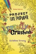 Project (Un)Popular Book #2: Totally Crushed