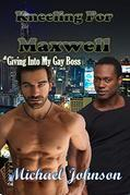 Kneeling For Maxwell: Giving Into My Gay Boss