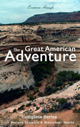 The Great American Adventure – Complete Series: 19 Western Classics & Historical Novels (Illustrated)