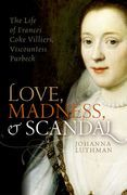 Love, Madness, and Scandal