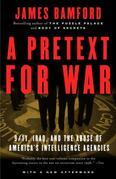 A Pretext for War: 9/11, Iraq, and the  Abuse of America's Intelligence Agencies