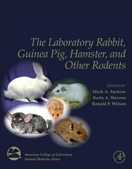 The Laboratory Rabbit, Guinea Pig, Hamster, and Other Rodents