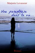 UNE PARENTHÈSE DANS TA VIE...