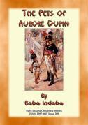 THE PETS OF AURORE DUPIN - A True French Children's Story