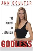 Godless: The Church of Liberalism