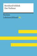 Der Vorleser von Bernhard Schlink: Lektüreschlüssel mit Inhaltsangabe, Interpretation, Prüfungsaufgaben mit Lösungen, Lernglossar