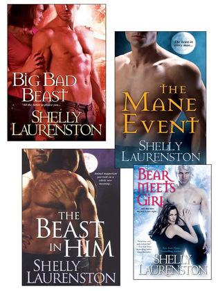 Shelly Laurenston Bundle: The Beast In Him, The Mane Event, Big Bad Beast & Bear Meets Girl