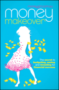 Money Makeover: The Secret to Budgeting, Saving and Investing for Financial Success