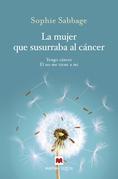 La mujer que susurraba al cáncer