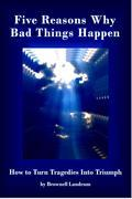 Five Reasons Why Bad Things Happen